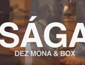 SÁGA: Dez Mona and B.O.X