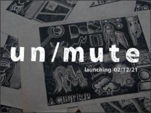 UN/MUTE Virtual Residency